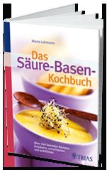 Buch: Das Säure-Basen-Koch-Kochbuch von Maria Lohmann