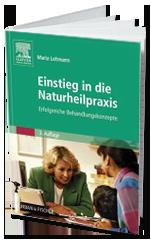 Buch: Einstieg in die Naturheilpraxis von Maria Lohmann