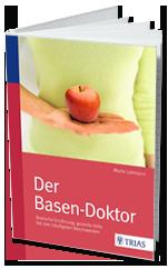 Buch: Der Basen-Doktor von Maria Lohmann – Basische Ernährung: gezielte Hilfe bei den häufigsten Beschwerden