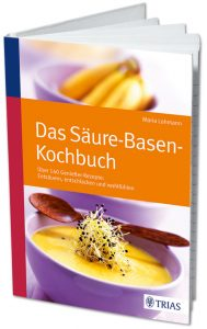 Das Säure-Basen-Kochbuch von Maria Lohmann