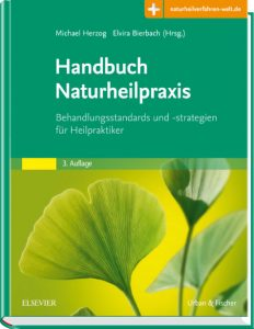 Handbuch Naturheilpraxis Behandlungsstandards und -strategien für Heilpraktiker