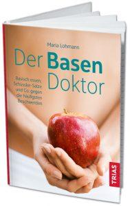 Buch Der Basen Doktor von Maria Lohmann Baisch essen, Schüssler-Salze und Co. gegen die häufigsten Beschwerden