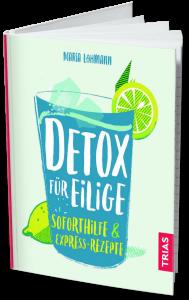 Buch Detox für Eilige von Maria Lohmann Soforthilfe & Express-Rezepte Trias-Verlag