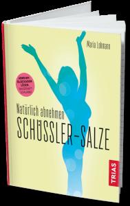 Buch Natürlich Abnehmen Schüssler-Salze von Maria Lohmann Abnehm-Blockaden lösen. Dauerhaft schlank! Trias Verlag