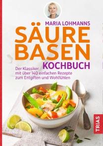 Maria Lohmanns Säure-Basen-Kochbuch